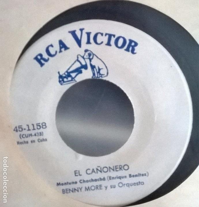 Discos de vinilo: Benny More y su orquesta /El cañonero - Mi amor mi fe y mi ilusion / RCA VICTOR 451158 hecho en Cuba - Foto 2 - 101092615