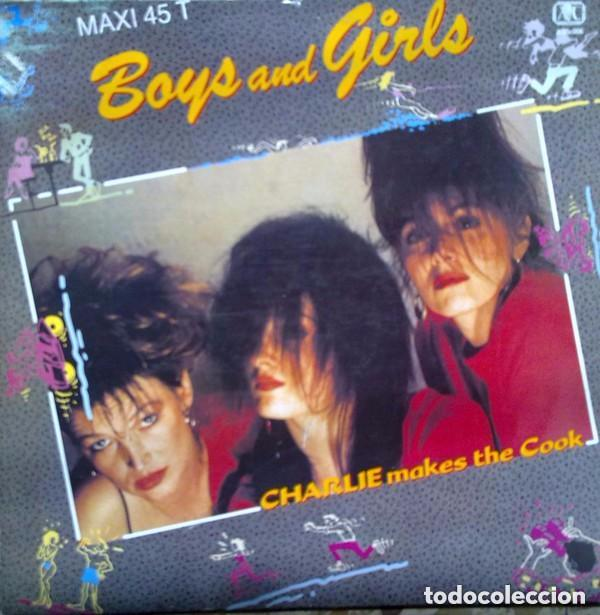 CHARLIE MAKES THE COOK– BOYS AND GIRLS - MAXI-SINGLE SPAIN 1987 (Música - Discos de Vinilo - Maxi Singles - Pop - Rock - New Wave Extranjero de los 80)