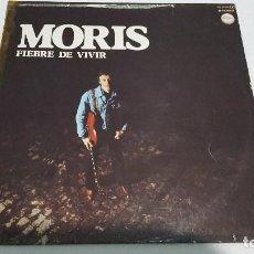 Discos de vinilo: LP - MORIS - FIEBRE DE VIVIR - CHAPA DISCOS HS 35005 - 1978. Lote 101097743