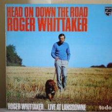 Discos de vinilo: ROGER WHITTAKER - HEAD ON DOWN THE ROAD. Lote 101100239