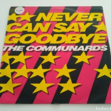 Discos de vinilo: THE COMMUNARDS - NEVER CAN SAY GOODBYE. Lote 101138320