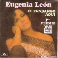 Discos de vinilo: EUGENIA LEON - EL FANDANGO AQUI - PRIMER PREMIO OTI 1985 - SINGLE SPAIN . Lote 101141135
