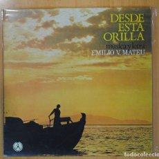 Discos de vinilo: EMILIO V. MATEU - DESDE ESTA ORILLA - LP. Lote 101152655