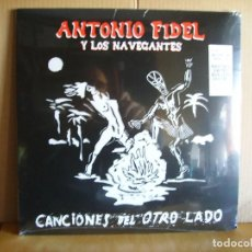 Discos de vinilo: ANTONIO FIDEL Y LOS NAVEGANTES ---- CANCIONES DEL OTRO LADO. Lote 115694288