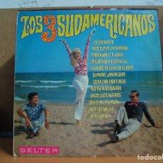 Discos de vinilo: LOS 3 SUDAMERICANOS - LOS 3 SUDAMERICANOS - BELTER 22.358 - 1969. Lote 101203899
