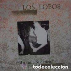Discos de vinilo: LOS LOBOS - ...AND A TIME TO DANCE / LP LONDON RECORDS DE 1984 RF-2085 EDICION ESPAÑOLA. Lote 101213795