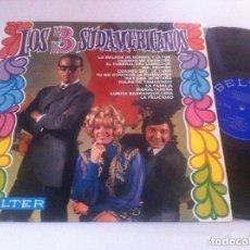 Discos de vinilo: LOS 3 SUDAMERICANOS LP BELTER BUENA CONSERVACION. Lote 101216319