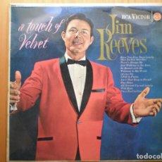 Discos de vinilo: LP 1962 JIM REEVES / A TOUCH OF VELVET , BIEN ,VER ESTADO Y CANCIONES EN MAS FOTOS, . Lote 101225375