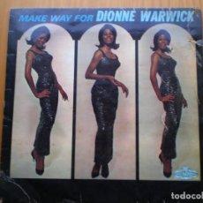 Discos de vinilo: LP 1964 DIONNE WARWICK / MAKE WAY FOR , BIEN ,VER ESTADO Y CANCIONES EN MAS FOTOS, . Lote 101226567