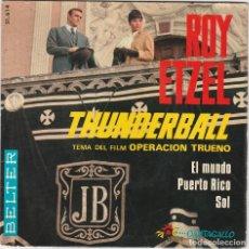 Discos de vinilo: ROY ETZEL . THUNDERBALL + 3 (EP BELTER 1966 ESPAÑA) JAMES BOND 007. Lote 101242151