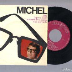 Discos de vinilo: MICHEL - ALINE + SERÁ MUY TARDE + CAPRI SE ACABÓ + LA SOMBRA DE TU SONRISA (EP 7'' 1965). Lote 101312091