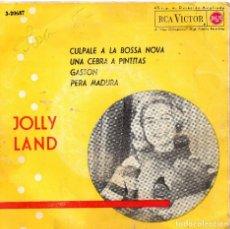 Discos de vinilo: JOLLY LAND EP 193 CULPALE A LA BOSSA NOVA- (ENVÍO MÁXIMO POR PAQUETE ES 10 €) . Lote 101323599