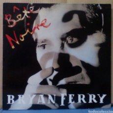 Discos de vinilo: BRYAN FERRY - BÊTE NOIRE 1987 GER CON ENCARTE. Lote 101332670