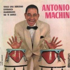 Discos de vinilo: ANTONIO MACHIN - TENGO UNA DEBILIDAD / ESPERANZA / ENAMORADOS / NO TE BURLES / EP DISCOPHON DE 1961. Lote 101355959