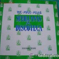Discos de vinilo: SEVILLANAS DE DISCOTECA - RE.MAXI.MIX 6 - MAXI-SINGLE HISPAVOX 1989 . Lote 101369907