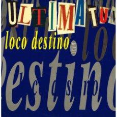 Discos de vinilo: ULTIMATUM - LOCO DESTINO (3 VERSIONES) - MAXISINGLE 1995. Lote 101449715
