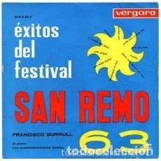 Discos de vinilo: FRANCISCO BURRULL AL PIANO CON ACOMPAÑAMIENTO RÍTMICO – ÉXITOS DEL FESTIVAL SAN REMO 63 - EP VERGARA. Lote 101463955