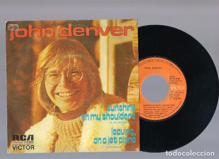 JOHN DENVER - SUNSHINE ON MY SHOULDERS + LEAVING, ON A JET PLANE (SINGLE 7'' 1973) (Música - Discos - Singles Vinilo - Country y Folk)