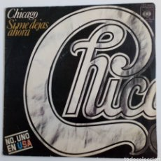 Discos de vinilo: CHICAGO. SI E DEJAS AHORA. 1976 SPAIN VINILO. Lote 101575302