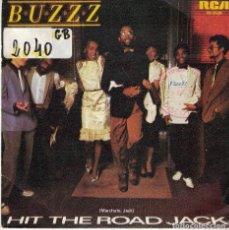 Discos de vinilo - BUZZ - HIT THE ROAD JACK / LOVE AND SQUEEZE ME (SINGLE PROMO ESPAÑOL, RCA 1982) - 164847033