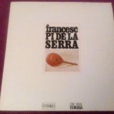 Discos de vinilo: FRANCESC PI DE LA SERRA. Lote 101656727