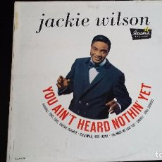 Discos de vinilo: LP JACKIE WILSON: YOU AIN'T HEARD NOTHIN' YET (EDIC. USA 1961). Lote 101682115