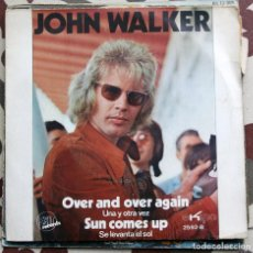 Discos de vinilo: JOHN WALKER SUN COMES UP/OVER AND OVER AGAIN SINGLE 1971 EXIT EDICION ESPAÑOLA. Lote 101682139