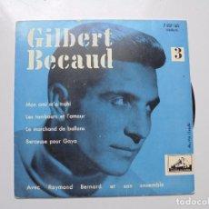 Discos de vinilo: GILBERT BECAUD ''MON AMI M'A'' AÑOS 60 VINILO DE 7'' ES UN EPS 4 CANCIONES. Lote 101691147