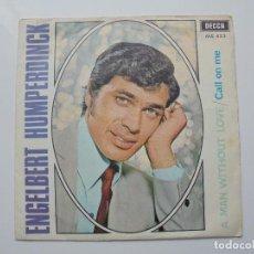 Discos de vinilo: ENGELBERT HUMPERDINCK 'A MAN WITHOUY LOVE' AÑO 1967 VINILO DE 7'' DE 2 CANCIONES. Lote 101691487