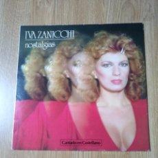 Discos de vinilo: IVA ZANICCHI - NOSTALGIAS (LP EPIC 1981) CANTADO EN ESPAÑOL. Lote 101706047