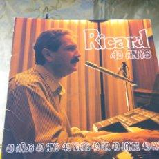 Discos de vinilo: LP RICARD 40 AÑOS 40 ANS. Lote 101740871