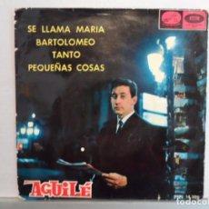 Discos de vinilo: ** LUIS AGUILE - SE LLAMA MARIA + 3 - EP AÑO 1965. Lote 101768247