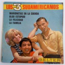 Discos de vinilo: LOS TRES SUDAMERICANOS 1967 MARIONETAS EN LA CUERDA, ESTÚPIDO, LA FELICIDAD, LA FAMILIA. EUROVISIÓN. Lote 101911548