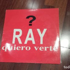 Discos de vinil: RAY-QUIERO VERTE.MAXI. Lote 101927907