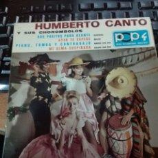 Discos de vinilo: HUMBERTO CANTO. Lote 101943580