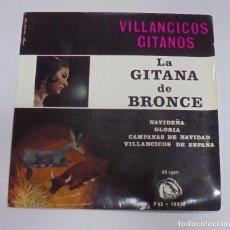 Discos de vinilo: SINGLE. VILLANCICOS GITANOS. LA GITANA DE BRONCE. 1966. FIDIAS S.A. Lote 101982931