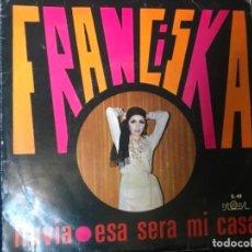 Discos de vinilo: ANTIGUO EP FRANCISKA LLUVIA ESA SERÁ MI CASA. Lote 101994519