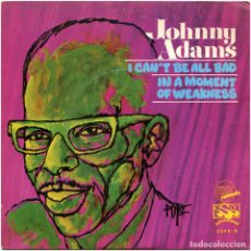 Discos de vinilo: JOHNNY ADAMS – I CAN'T BE ALL BAD - SG SPAIN 1969 - EXIT RECORDS / SSS INT. 2546-B. Lote 102012451