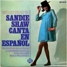 Discos de vinilo: SANDIE SHAW – CANTA EN ESPAÑOL (EUROVISION 67) - EP SPAIN 1967 - PYE RECORDS/HISPAVOX HPY 337-35. Lote 102054971