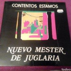 Discos de vinilo: NUEVO MESTER DE JUGLARIA. CONTENTOS ESTAMOS. Lote 102062502