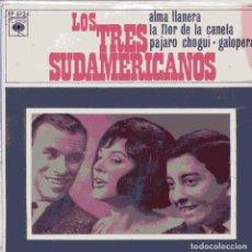 Discos de vinilo: LOS TRES SUDAMERICANOS / ALMA LLANERA + 3 (EP 1966). Lote 102078887