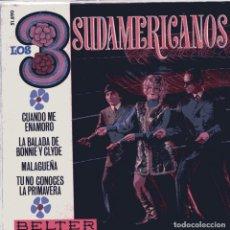 Discos de vinilo: LOS TRES SUDAMERICANOS / CUANDO ME ENAMORO + 3 (EP 1968). Lote 102079175