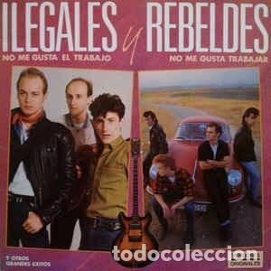 ILEGALES Y REBELDES – NO ME GUSTA EL TRABAJO / NO ME GUSTA TRABAJAR – LP SOLO – EPIC 1986 (Música - Discos de Vinilo - Maxi Singles - Grupos Españoles de los 70 y 80)