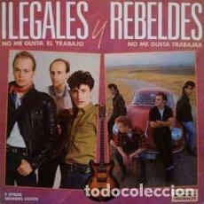 Discos de vinilo: ILEGALES Y REBELDES – NO ME GUSTA EL TRABAJO / NO ME GUSTA TRABAJAR – DOBLE LP EPIC 1986. Lote 102087203