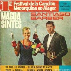 Discos de vinilo: 1R. FESTIVAL DE LA CANCION MENORQUINA EN ALAYOR - MAGDA SINTES - SANTIAGO BARBER (EP) 1964. Lote 102135743