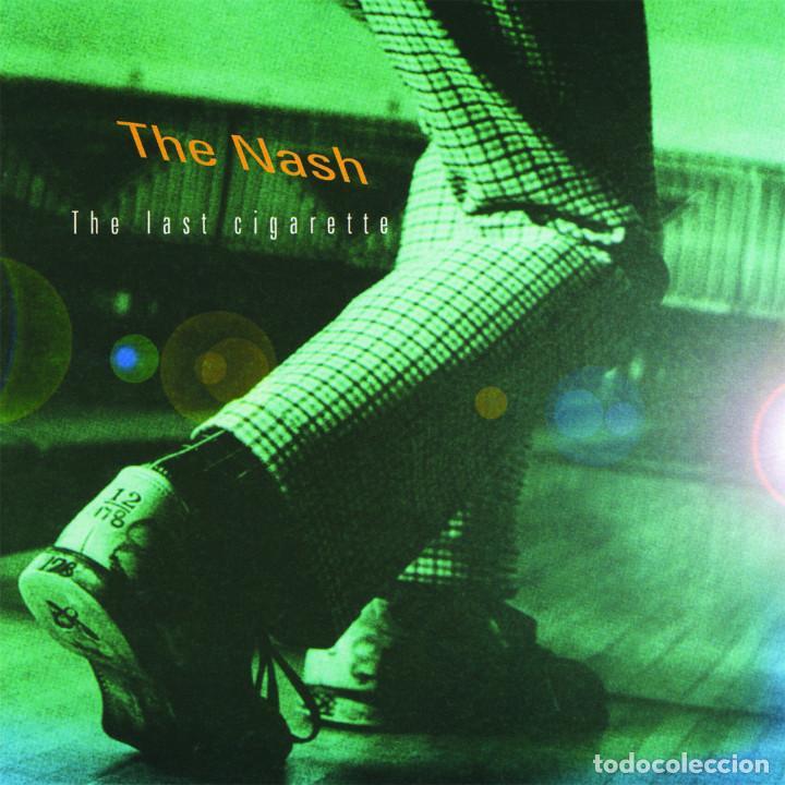 THE NASH - THE LAST CIGARETTE (Música - Discos - LP Vinilo - Pop - Rock Extranjero de los 90 a la actualidad)