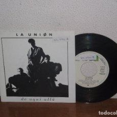 Discos de vinilo: LA UNIÓN 7´´ MEGA RARE VINTAGE PROMO SPAIN 1987. Lote 102247807