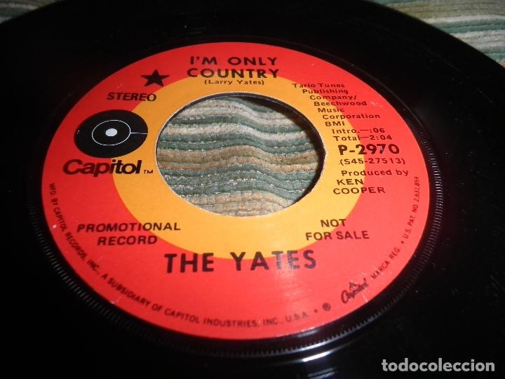 Discos de vinilo: THE YATES - I´M ONLY COUNTRY - SINGLE PROMOCIONAL - ORIGINAL U.S.A. CAPITOL RECORDS 1970 - STEREO - - Foto 8 - 102276735