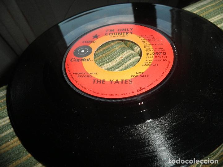 Discos de vinilo: THE YATES - I´M ONLY COUNTRY - SINGLE PROMOCIONAL - ORIGINAL U.S.A. CAPITOL RECORDS 1970 - STEREO - - Foto 9 - 102276735
