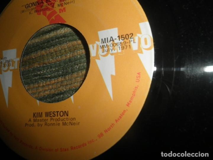 Discos de vinilo: KIM WESTON - IF I HAD IT MAY WAY / GONNA BE ALRIGHT - SINGLE ORIGINAL U.S.A. - VOLT RECORDS 1971 - - Foto 4 - 102347127